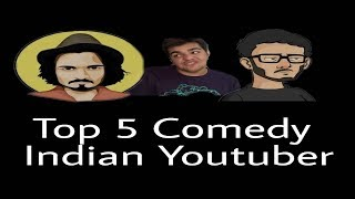 Top 5 Indian Youtube Comedy Channels 2017