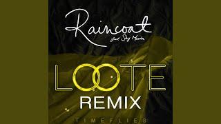 Raincoat (Loote Remix)