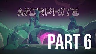 MORPHITE | PART 6 big a$$ planet