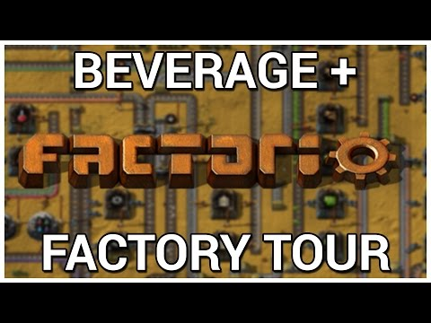 Factory Tour = Beverage + Factorio [Early Access]