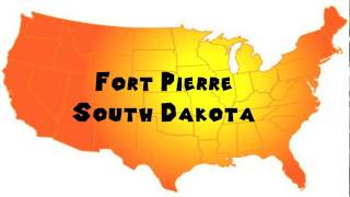 How to Say or Pronounce USA Cities — Fort Pierre, South Dakota