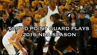 Top 10 Plays of the 2015-2016 Season: Point Guards