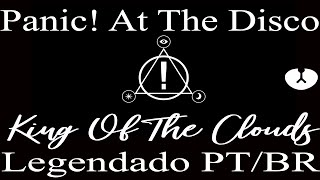 Panic! At The Disco: King of the clouds [Legendado PT/BR]