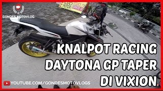 Suara Knalpot Racing Vixion Daytona Kalahkan Knalpot Kawasaki Z250