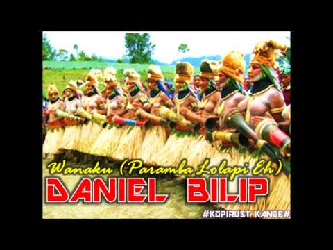 Daniel Bilip - Wanaku Angela (Paramba Lolapi Eh)