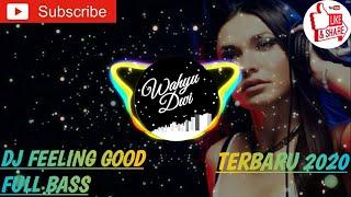 Download DJ FEELING GOOD FULL BASS || 2020