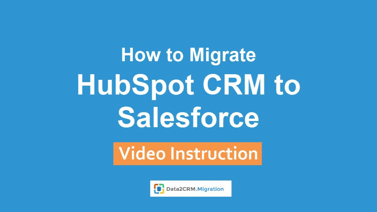 HubSpot to Salesforce Migration