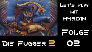 Let's play Die Fugger 2 | Kein Auftrag | Folge 02