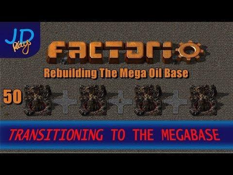 Factorio 0.16 Transitioning to the MEGABASE EP50 Rebuilding The Mega Oil Base