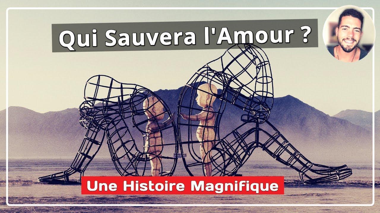 Qui Va Sauver l'Amour ❤️ ? Une Histoire Magnifique - YouTube