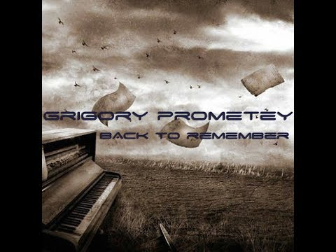 Grigory Prometey - Back To Remember (Original Version)