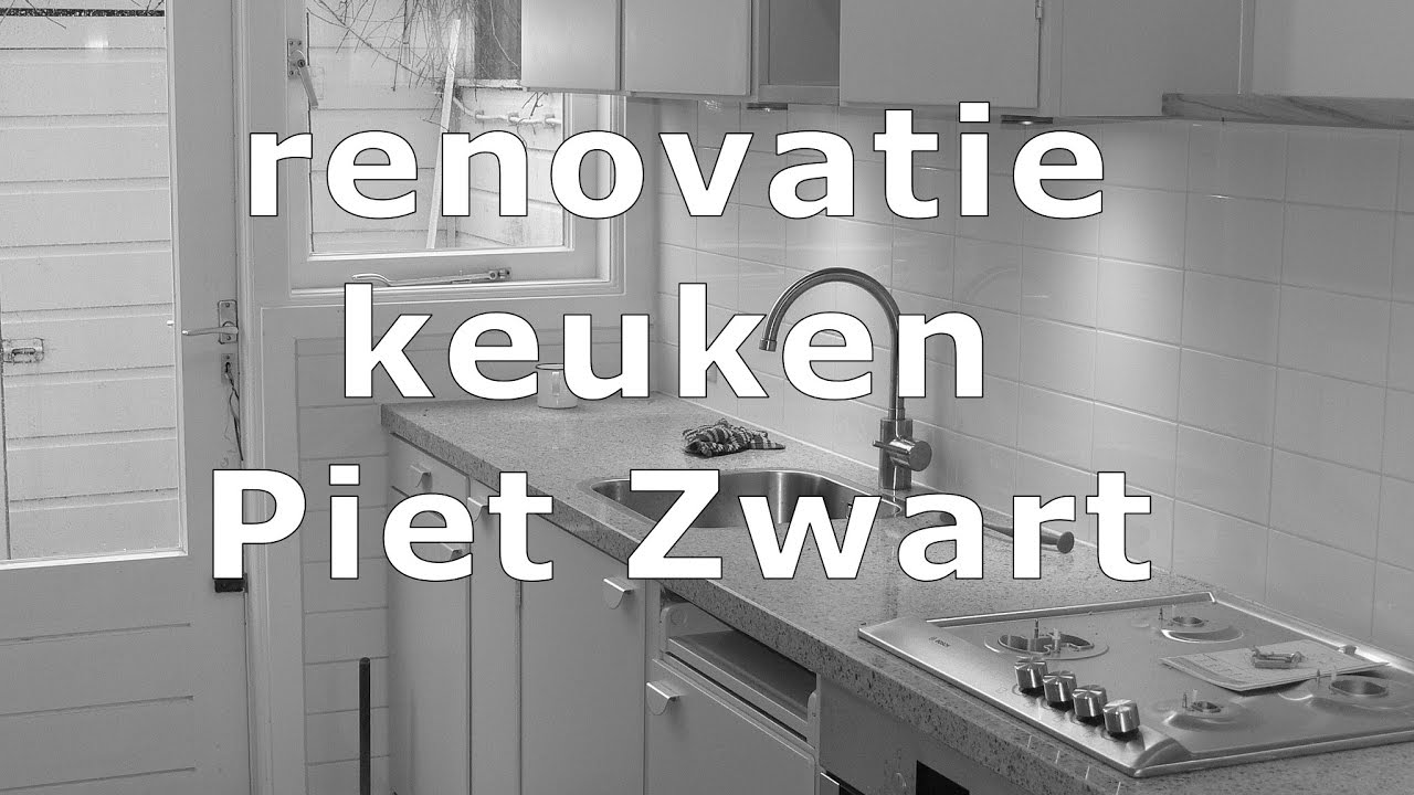 Piet Keuken Zwart : Piet zwart keuken renoveren youtube