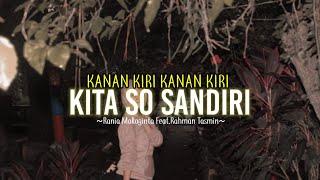 Kanan Kiri Kanan Kiri Kita so Sandiri - Rania Mokoginta Feat. Rahman Tasmin (Original)