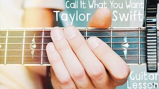 Call It What You Want Taylor Swift Guitar Lesson for Beginners // Taylor Swift Guitar Tutorial!