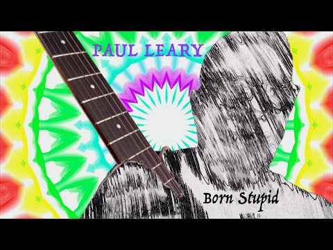 Paul Leary - Born Stupid (Official Shimmy-Disc Video)