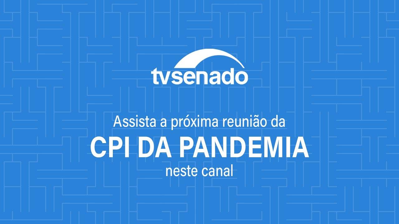AO VIVO - CPI da Pandemia ouve Mandetta, ex-ministro da Saúde - 4/5/2021