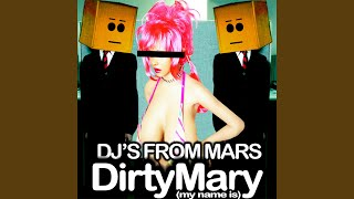 Dirty Mary (My Name Is) (Mars attax extended mix)