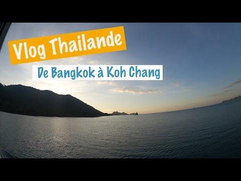 Vlog Thailande (2) De Bangkok à Koh Chang