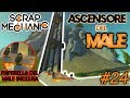 SCRAP MECHANIC 2018 #24 -  L'ASCENSORE DEL MALE - GAMEPLAY ITA VITE3