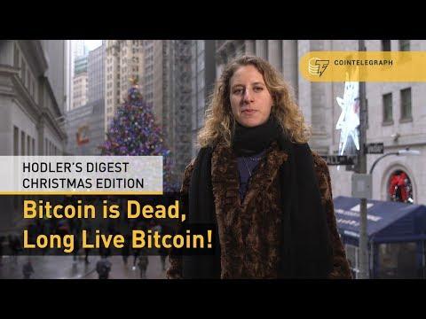 Bitcoin Is Dead, Long Live Bitcoin!   Hodler's Digest Christmas Edition