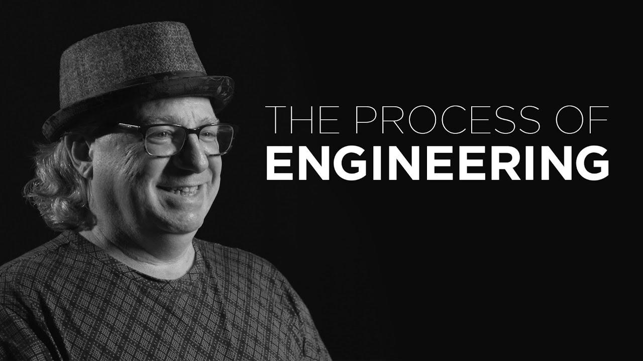 The Process of Engineering - Bob Mimlitch III