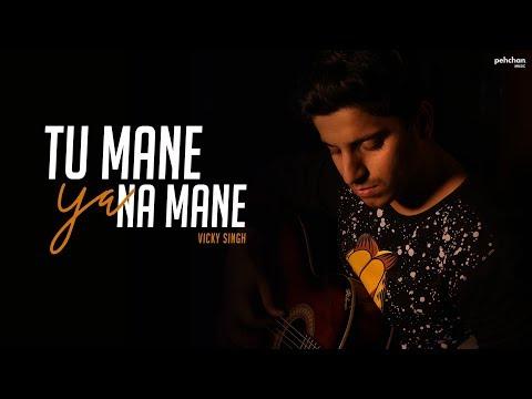Tu Mane Ya Na Mane Dildara | Vicky Singh | Cover | Wadali Brothers