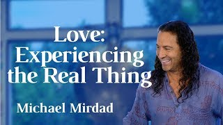Love: Experiencing the Real Thing