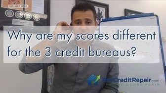Why are my credit scores different for the 3 credit bureaus?
