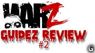 Guidez - WarZ Gameplay Review #2