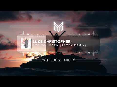 Luke Christopher - Lot To Learn (Seqzy Remix) [No Copyright Music]