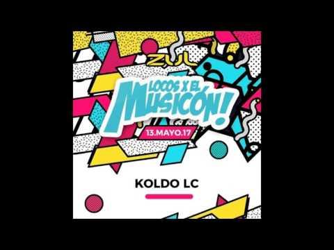 Koldo Lc - Locos Por El Musicon 2017 - Zul (Promo)
