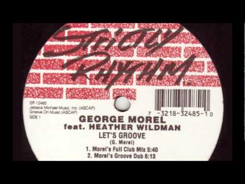 George Morel feat. Heather Wildman - Let's Groove (Morel's Full Club Mix)
