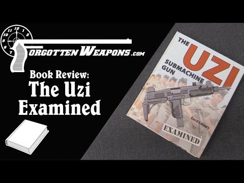 Book Review: The Uzi Submachine Gun Examined, by David Gaboury