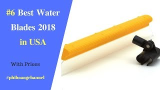 Top 6 Best Water Blades With Free Shipping in USA - Best Car Care.