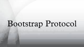 Bootstrap Protocol