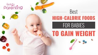 10 Calorie Rich Foods to Help Your Baby Gain Weight