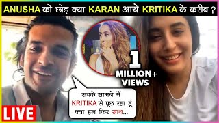 Karan Kundra FLIRTS With Ex Girlfriend Kritika Kamra Amid Break Up Rumor With Anusha Dandekar | LIVE