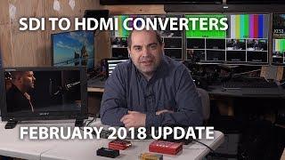 Budget SDI to HDMI Converters - Feb 2018 Update