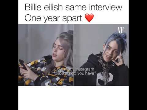 Billie eilish same interview One year apart.