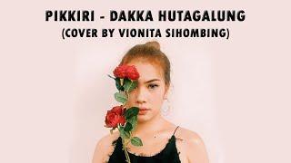Dakka Hutagalung - Pikkiri-Veronika Sihombing (cover)-HD