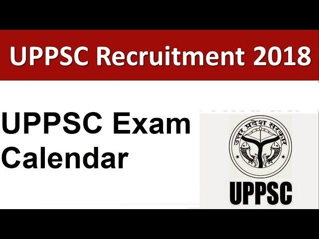 UPPSC Exam Calendar 2018-19 , UP PSC Upcoming Exams Schedule