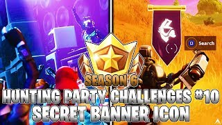 SECRET BANNER ICON LOCATION! Week 10 Hunting Party Challenges (Fortnite Season 6)