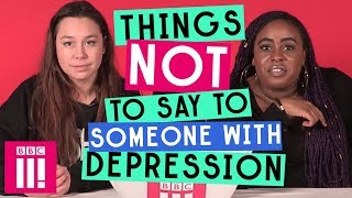 Things Not To Say To Someone With Depression