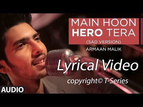 Main Hoon Hero Tera (Sad Version)  Song lyrics- Armaan | Hero | T-Series