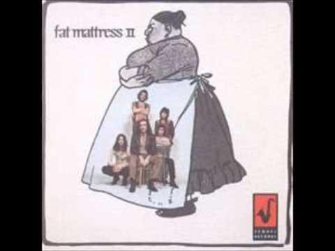 Fat  Mattress-Wich Way To Go