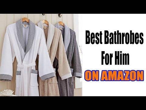 Top 10 Best Bathrobes For Him On Amazon