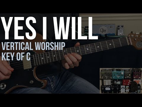 Yes I Will | Lead Guitar | Vertical Worship