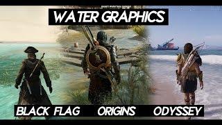 Assassins Creed Odyssey WATER COMPAR SON VS AC Black Flag VS AC Origins  PC 2018