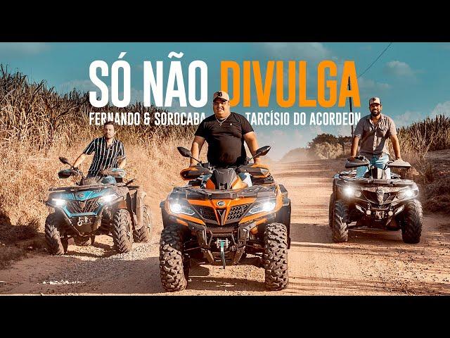 Fernando & Sorocaba, Tarcísio do Acordeon - Só Não Divulga (Clipe Oficial)