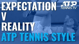 Expectation vs Reality 🙈: ATP Tennis Style!